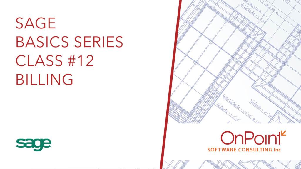 Sage Basics Series - Class #12 - Billing