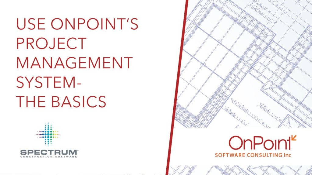 Use OnPoint's Project Management System-The Basics