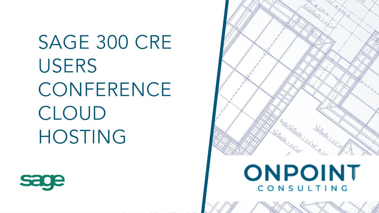 Sage 300 CRE User Conference - Cloud Hosting