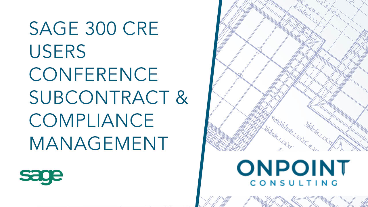 Sage 300 CRE User Conference - Subcontract and Compliance Management
