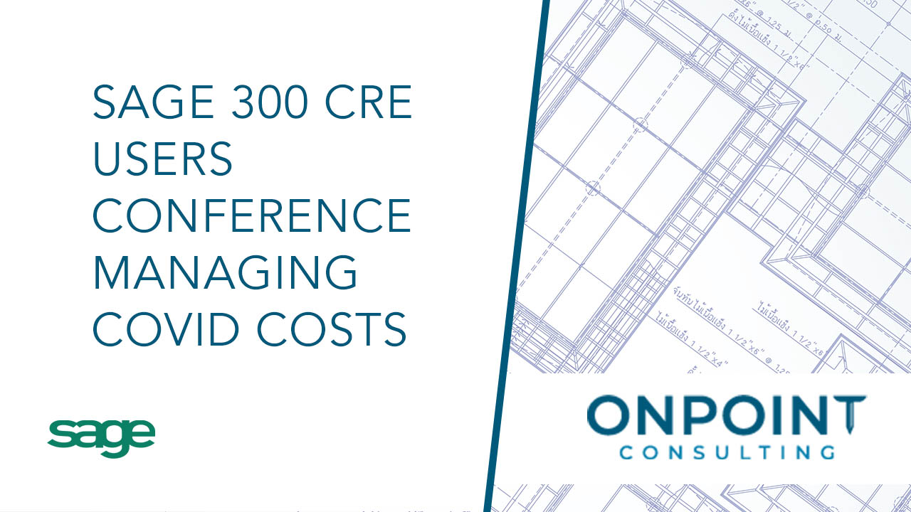 Sage 300 CRE User Conference - Manage COVID Costs, and AR Collections/Financial Forecasting and Ratios