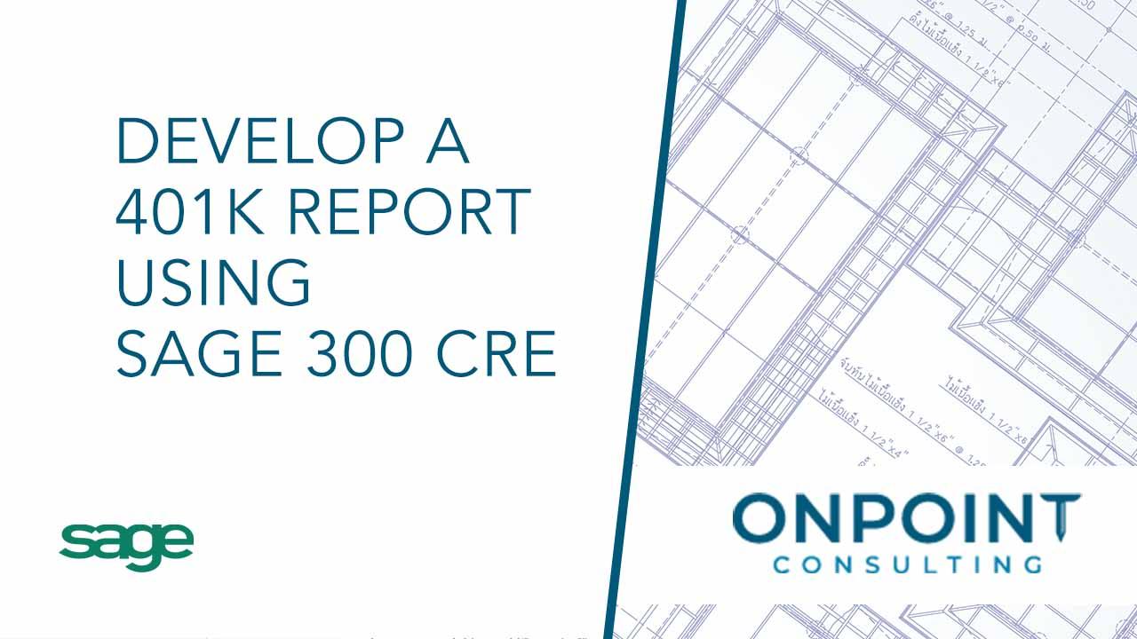 Develop a 401k Report using Sage 300 CRE Report Designer