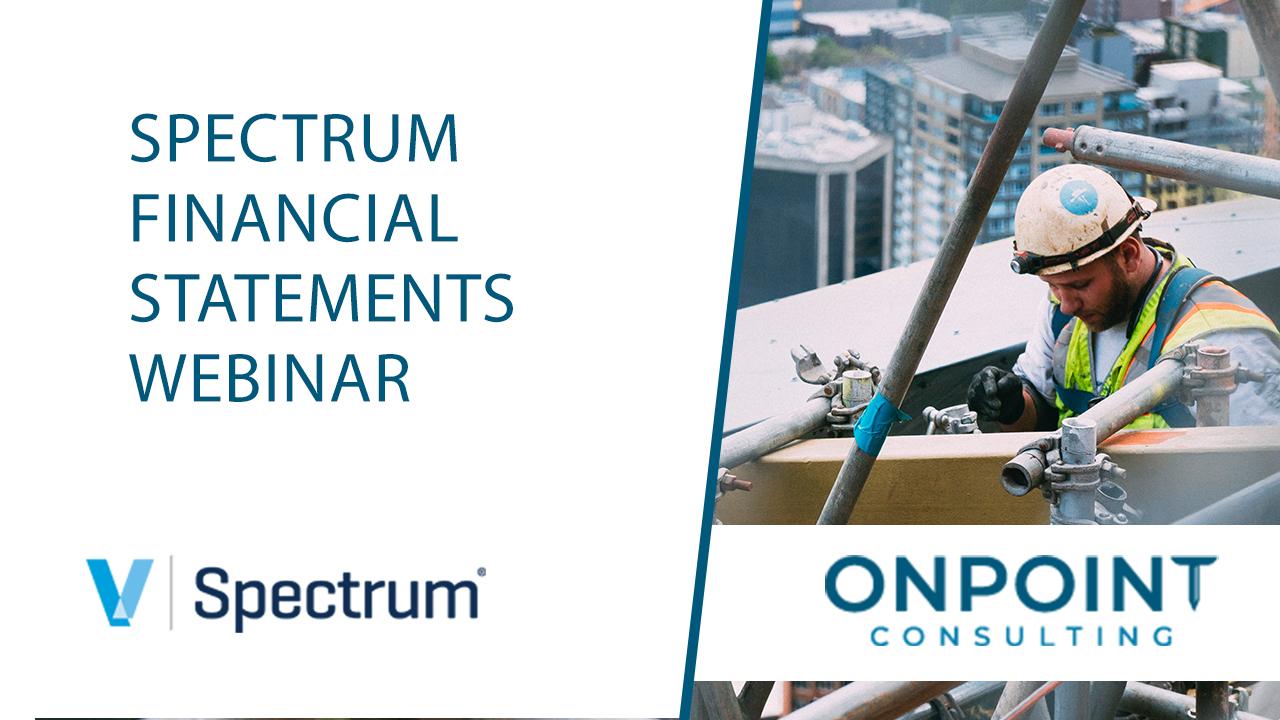 Spectrum Webinar: Financial Statements