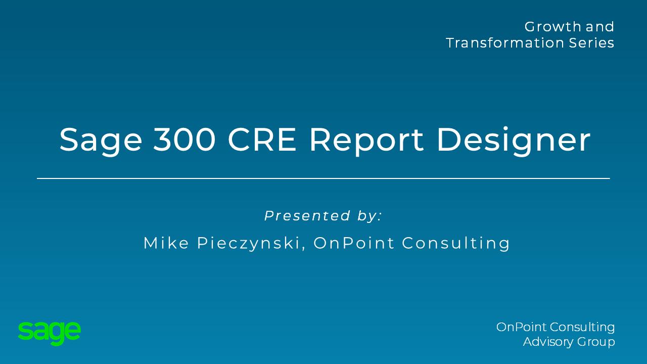 Sage 300 CRE Report Designer Webinar