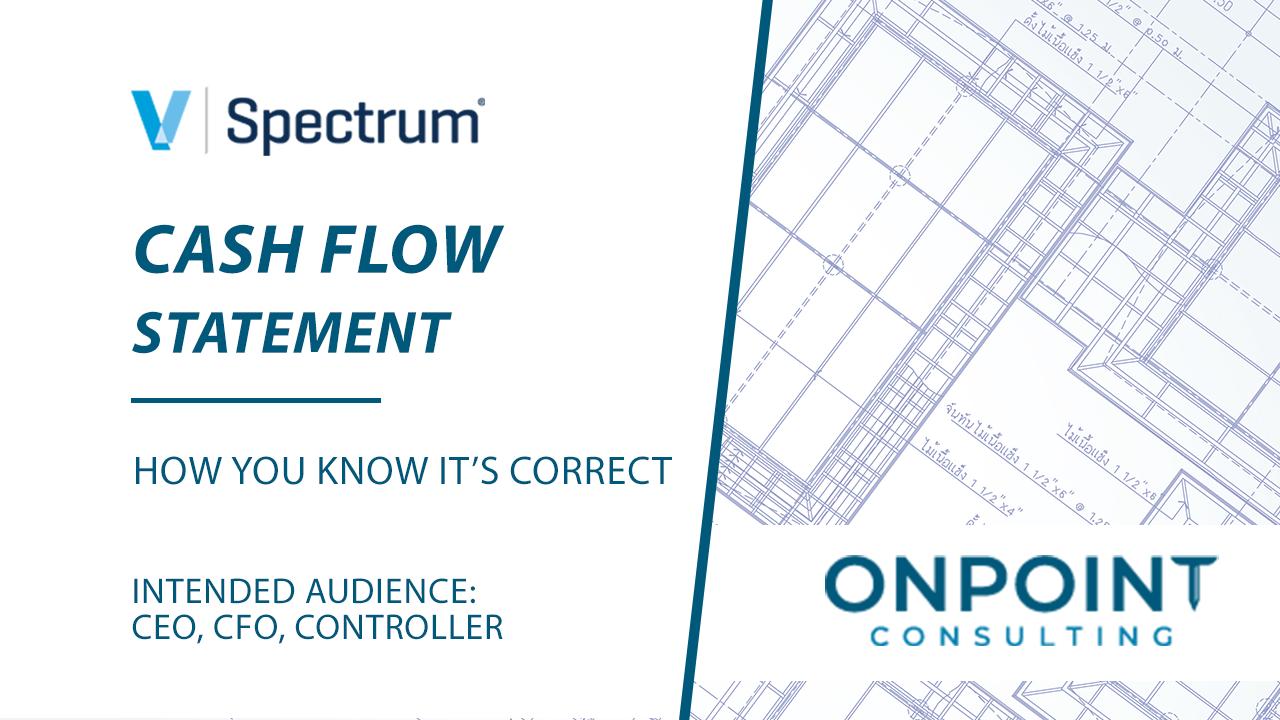 Spectrum Cash Flow Statement - How You Know It's Correct