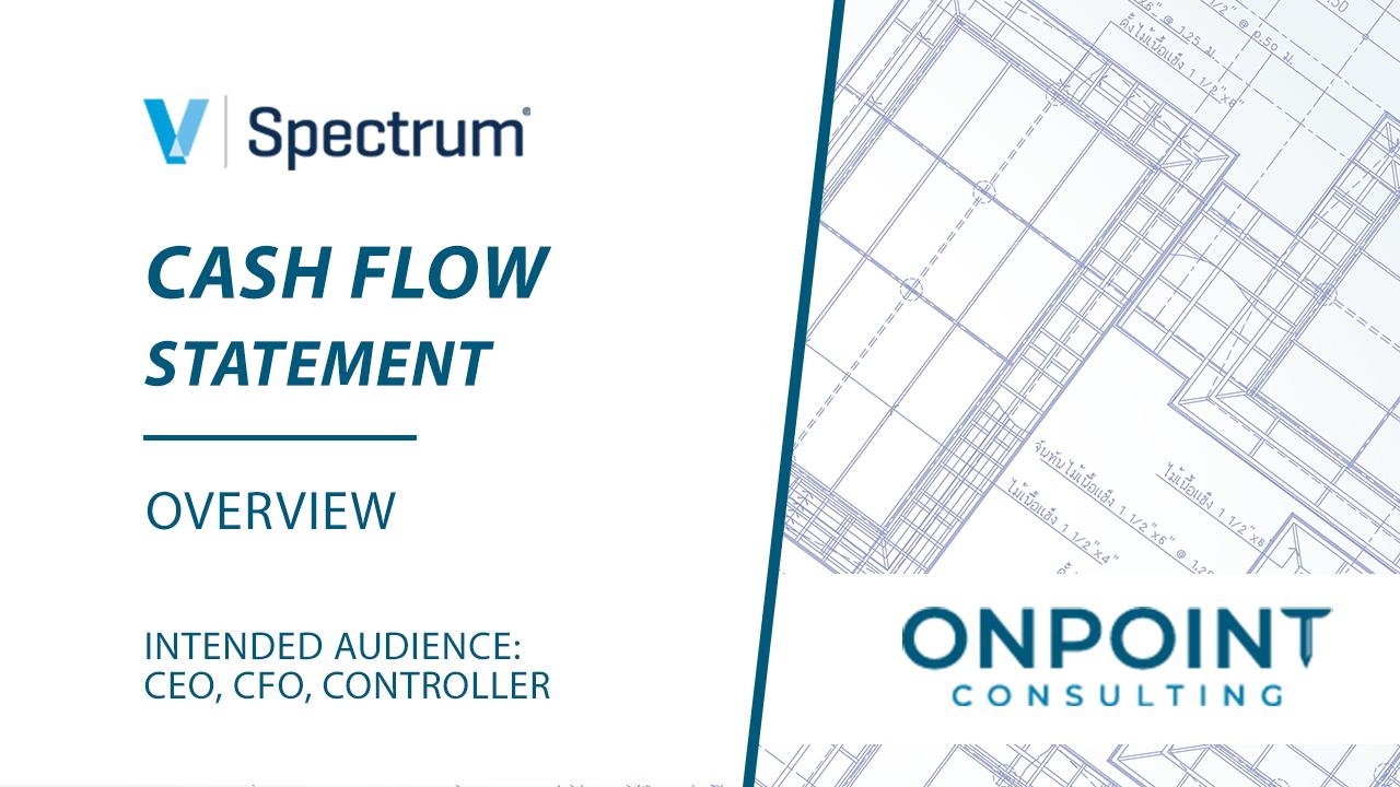 Spectrum Cash Flow Statement - Overview